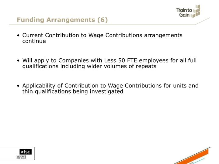 Funding Arrangements (6)