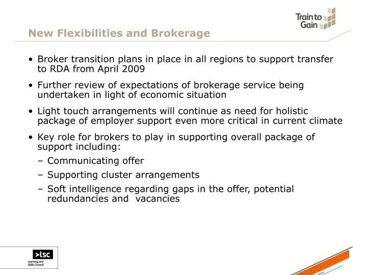 New Flexibilities and Brokerage