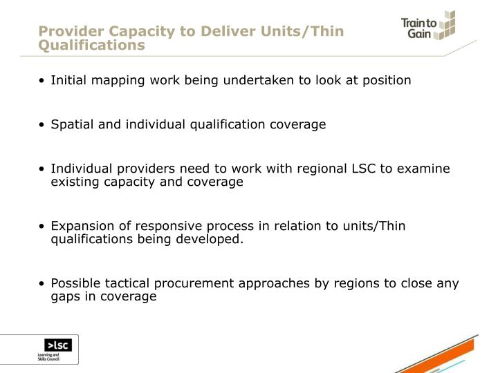 Provider Capacity to Deliver Units/Thin Qualifications