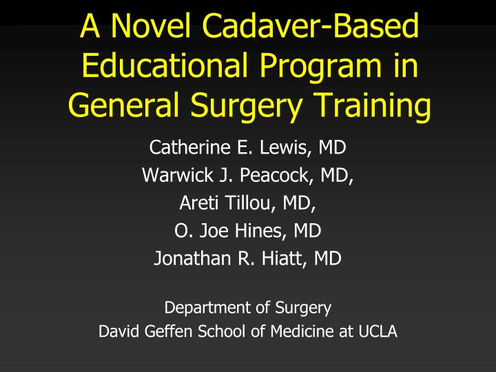 A novel cadaver based educational program in general surgery training