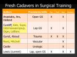 fresh cadavers in surgical training4
