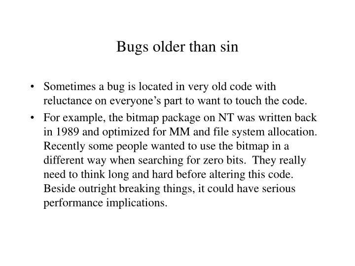 Bugs older than sin