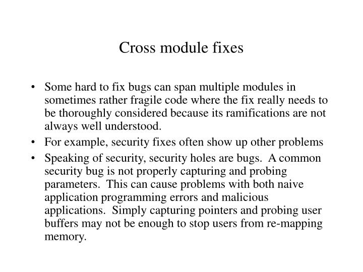 Cross module fixes