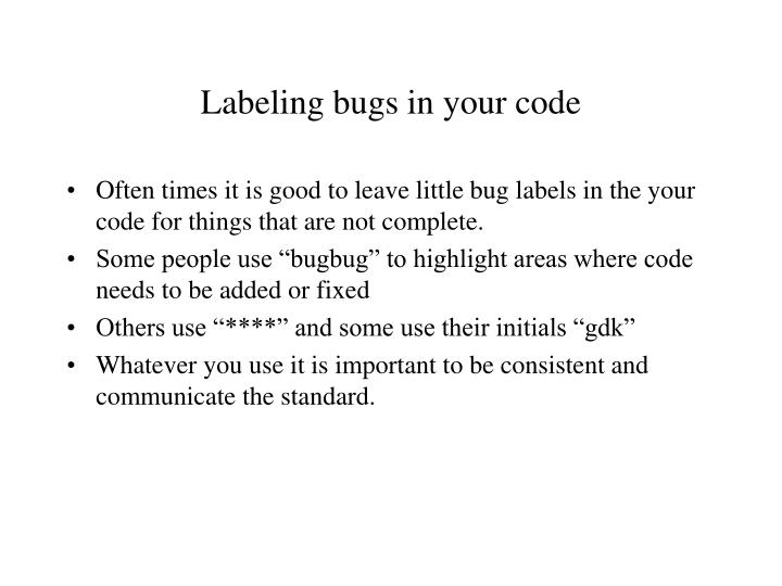 Labeling bugs in your code