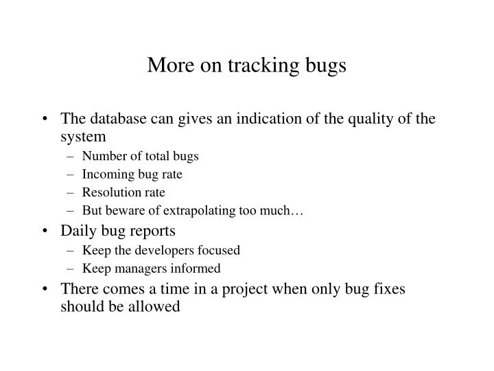 More on tracking bugs