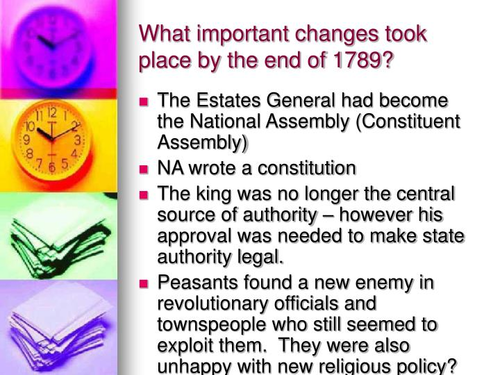 What important changes took place by the end of 1789?