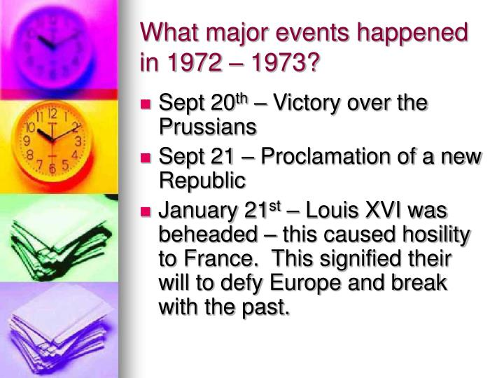 What major events happened in 1972 – 1973?