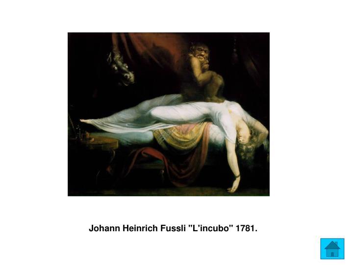 "Johann Heinrich Fussli ""L'incubo"" 1781."