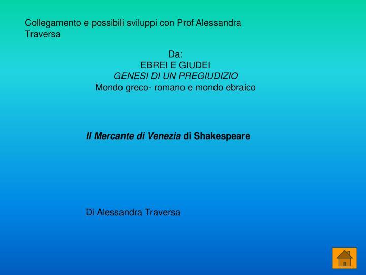 Collegamento e possibili sviluppi con Prof Alessandra Traversa