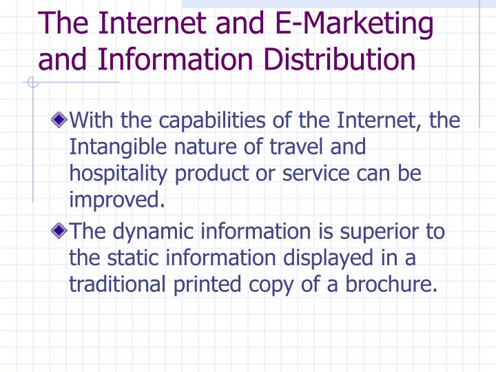 The Internet and E-Marketing and Information Distribution