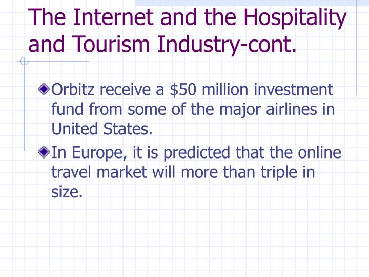 The Internet and the Hospitality and Tourism Industry-cont.