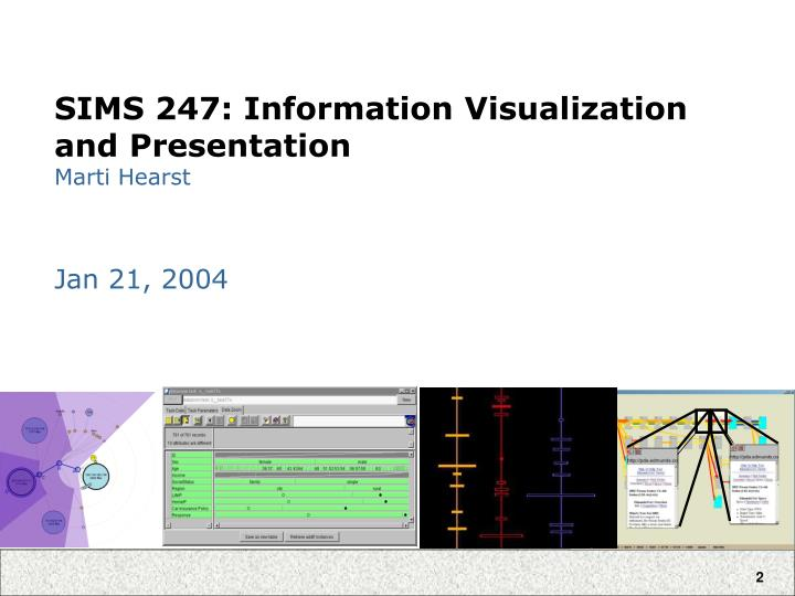 Sims 247 information visualization and presentation marti hearst