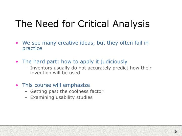 The Need for Critical Analysis