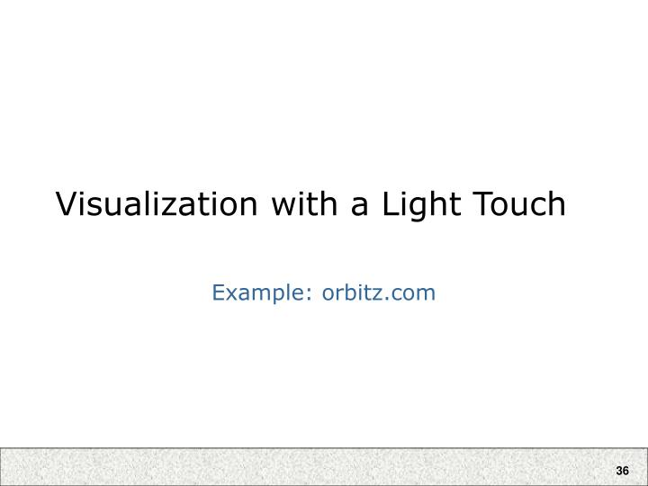 Visualization with a Light Touch