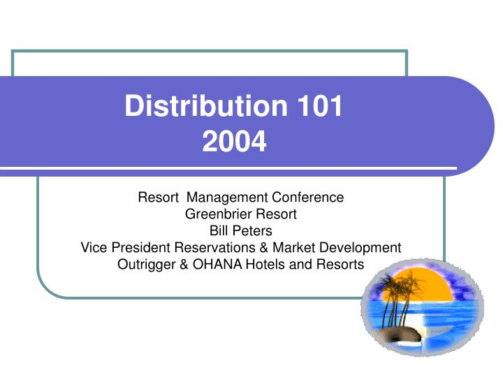 Distribution 101 2004