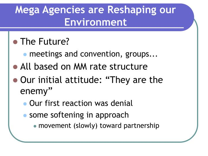 Mega Agencies are Reshaping our Environment