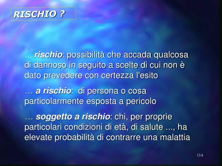 RISCHIO ?