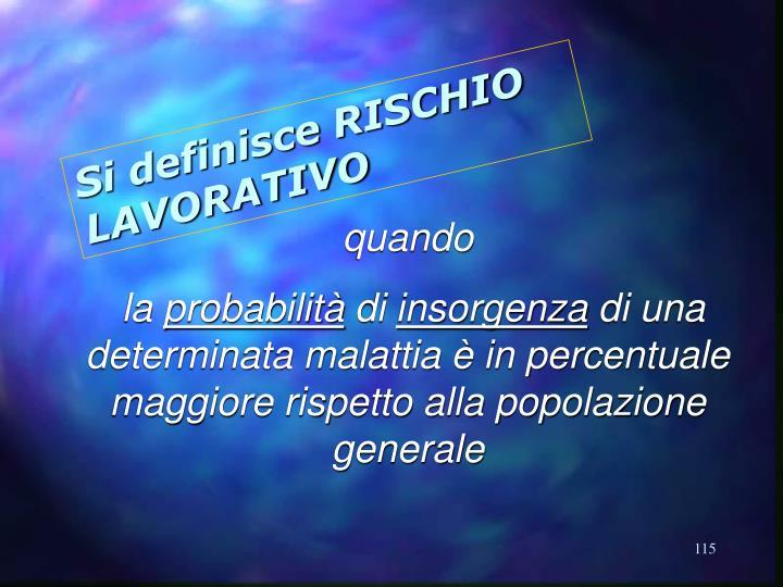 Si definisce RISCHIO LAVORATIVO
