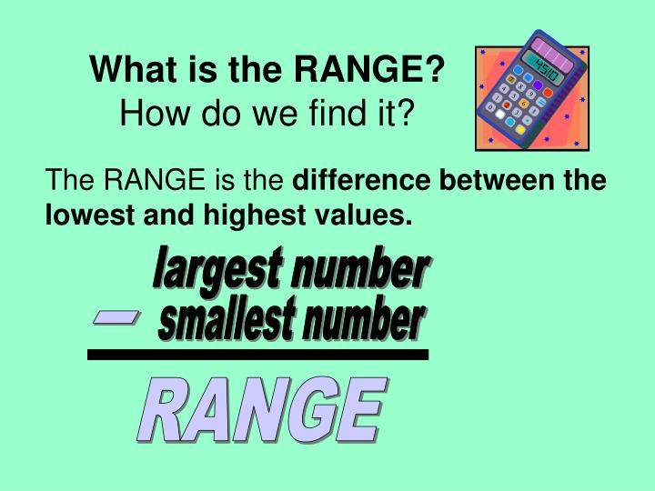 What is the RANGE?