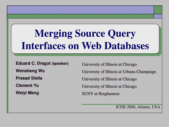 Merging Source Query Interfaces on Web Databases
