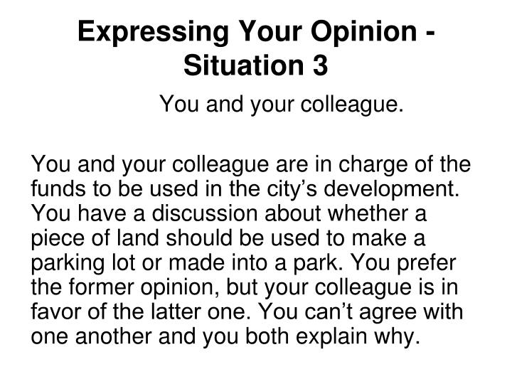 Expressing Your Opinion - Situation 3