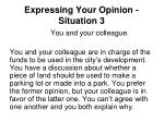 expressing your opinion situation 3