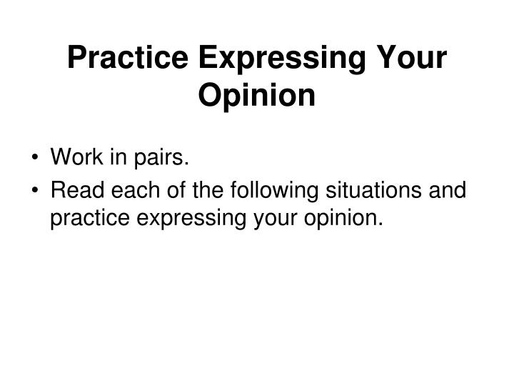 Practice Expressing Your Opinion