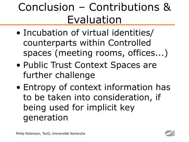 Conclusion – Contributions & Evaluation