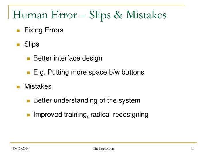 Human Error – Slips & Mistakes