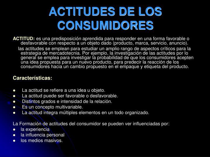 ACTITUDES DE LOS CONSUMIDORES