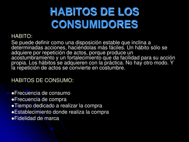 HABITOS DE LOS CONSUMIDORES
