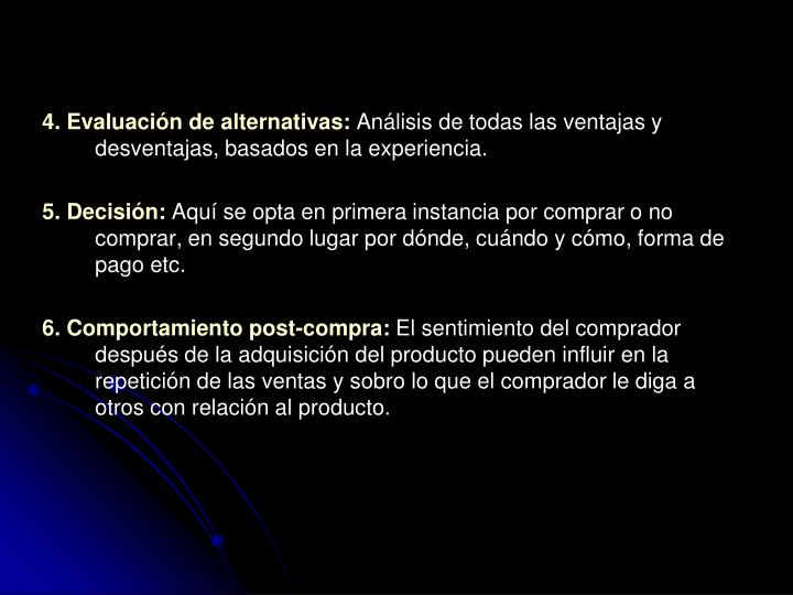 4. Evaluación de alternativas: