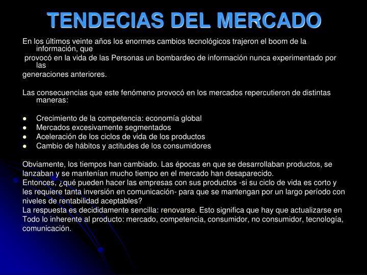 TENDECIAS DEL MERCADO
