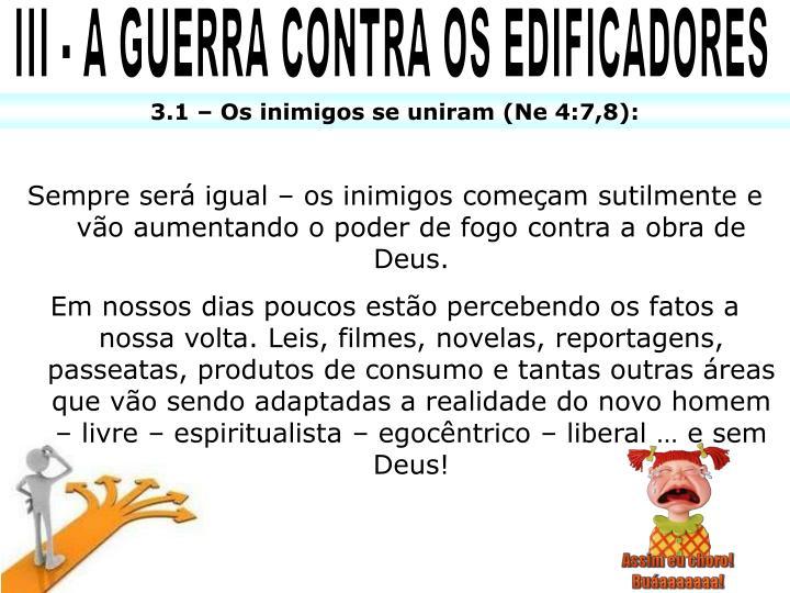 III - A GUERRA CONTRA OS EDIFICADORES