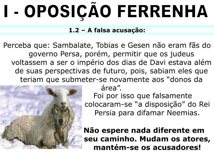 I - OPOSIÇÃO FERRENHA