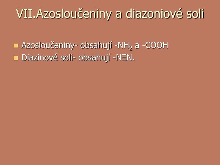 VII.Azosloučeniny a diazoniové soli