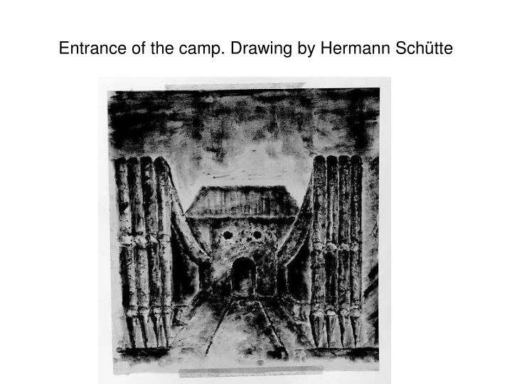Entrance of the camp. Drawing by Hermann Schütte