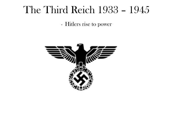 The third reich 1933 1945 hitlers rise to power