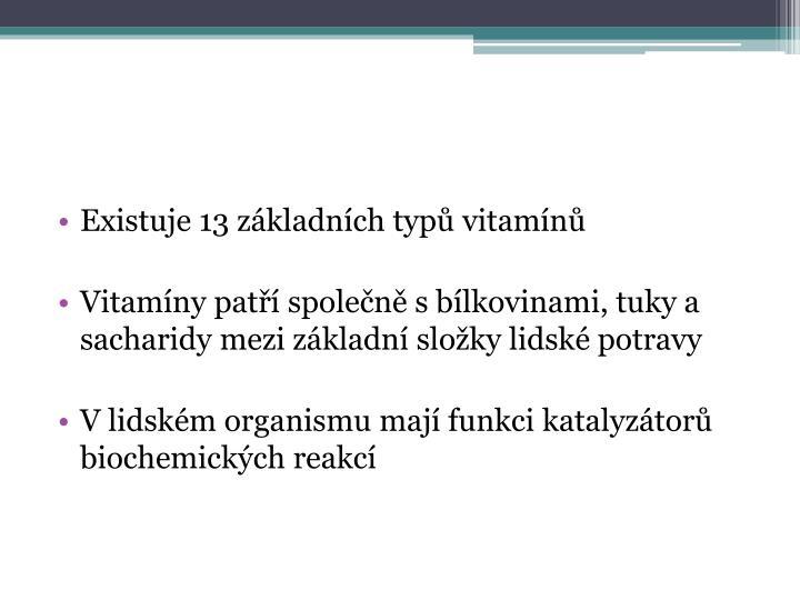 Existuje 13 základních typů vitamínů
