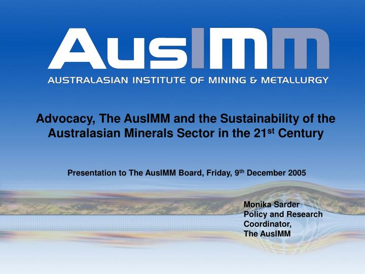 Advocacy the ausimm and the sustainability of the australasian minerals sector in the 21 st century