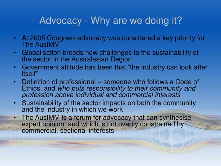 Advocacy why are we doing it