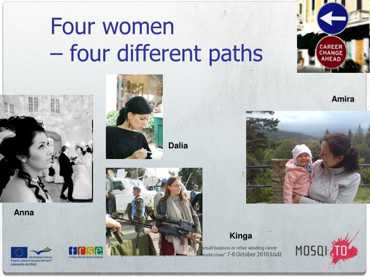 Four women four different paths