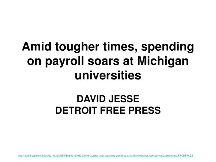 Amid tougher times spending on payroll soars at michigan universities