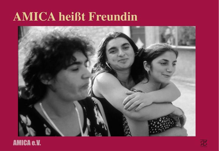AMICA heißt Freundin
