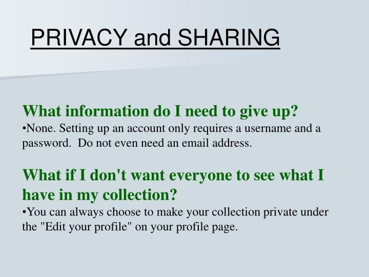 PRIVACY and SHARING