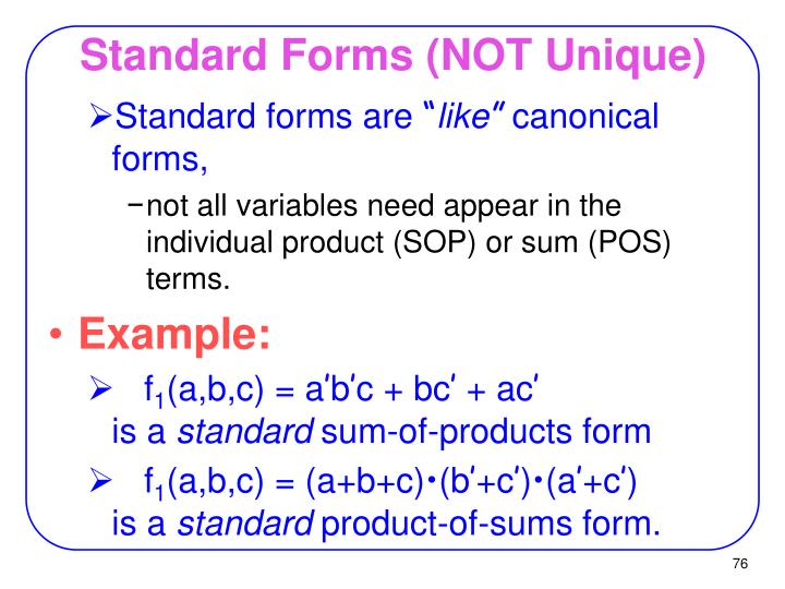Standard Forms (NOT Unique)