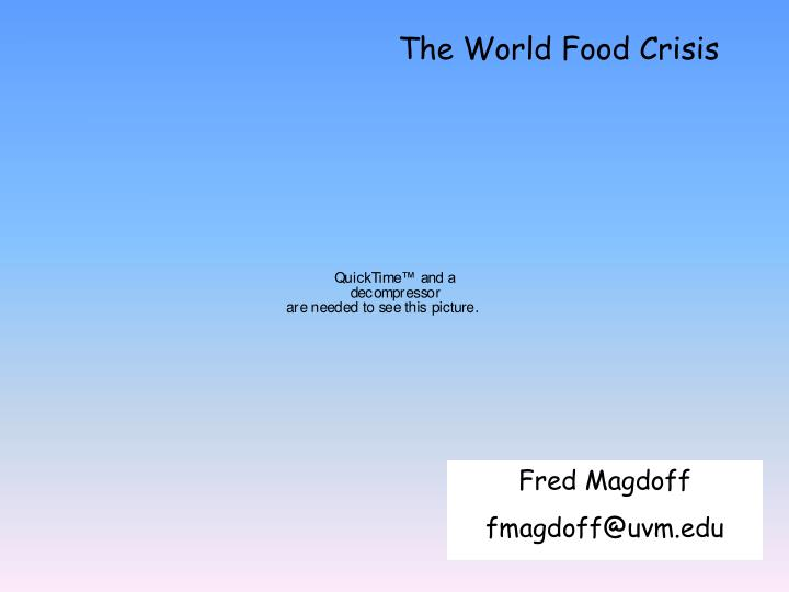 The World Food Crisis
