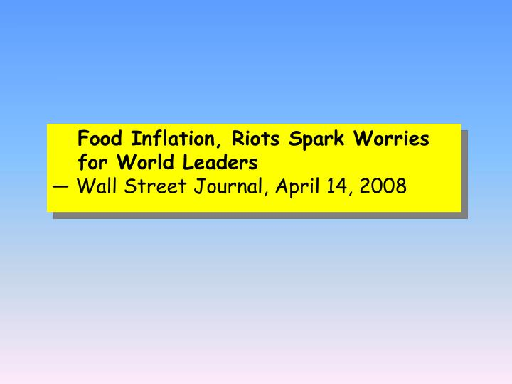 Food Inflation, Riots Spark Worries for World Leaders
