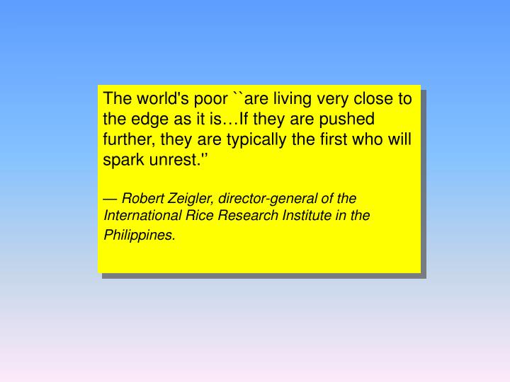The world's poor ``are living very close to the edge as it is