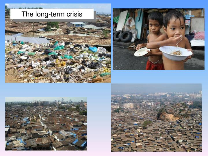 The long-term crisis